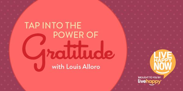 Power-of-gratitude_Louis Alloro-1